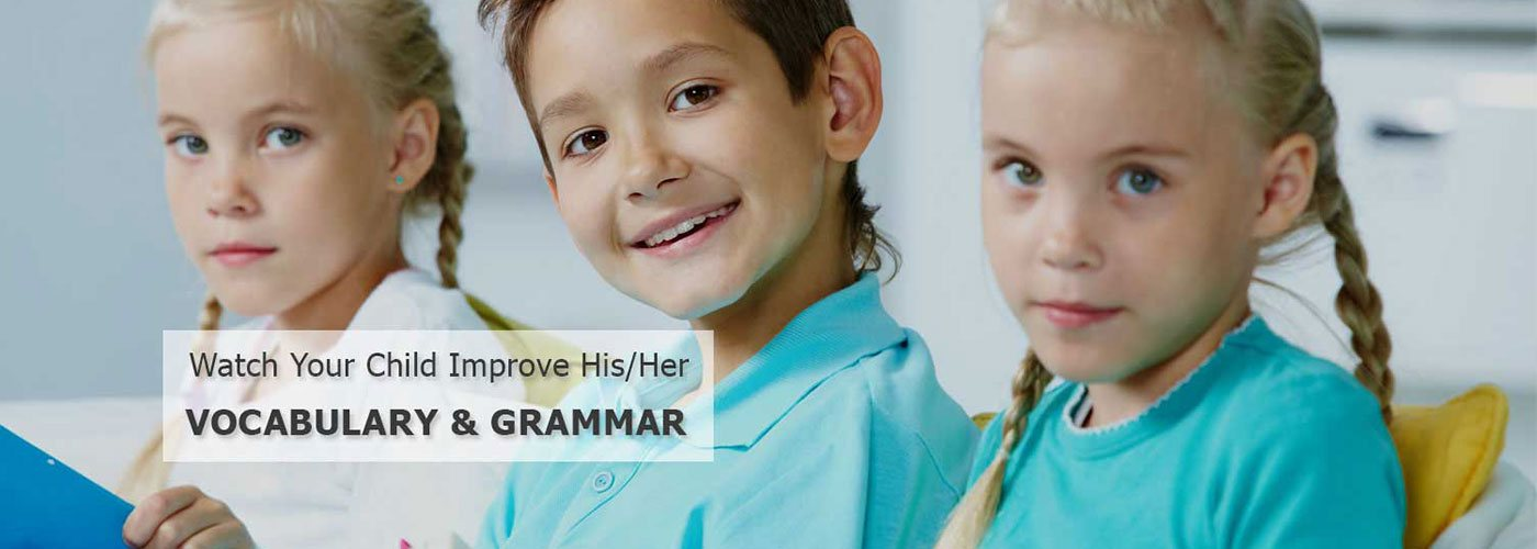 Watch your child improve his/her vocabulary and grammer